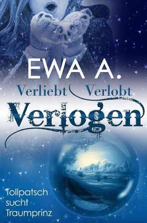 Verliebt, verlobt, verlogen – Tollpatsch sucht Traumprinz von A.,  Ewa