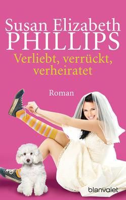 Verliebt, verrückt, verheiratet von Knefel,  Anke, Phillips,  Susan Elizabeth, Stier,  Kattrin