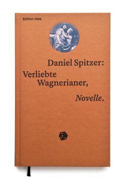 Verliebte Wagnerianer von Mertens,  Volker, Spitzer,  Daniel