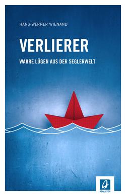 Verlierer von Wienand,  Hans-Werner