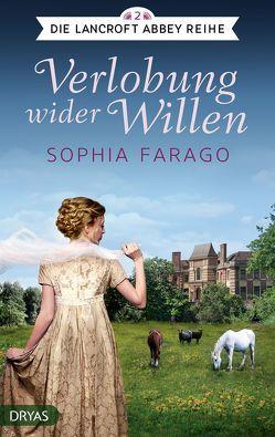 Verlobung wider Willen von Farago,  Sophia