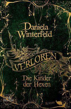 Verloren – Die Kinder der Hexen (Verloren-Trilogie Band 1) von Winterfeld,  Daniela