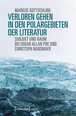Verloren Gehen in den Polargebieten der Literatur von Gottschling,  Markus