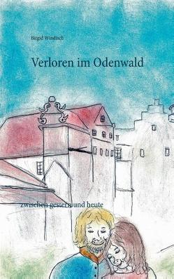 Verloren im Odenwald von Windisch,  Birgid
