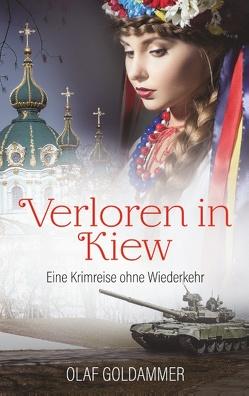 Verloren in Kiew von Goldammer,  Olaf