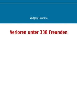 Verloren unter 338 Freunden von Heilmann,  Wolfgang