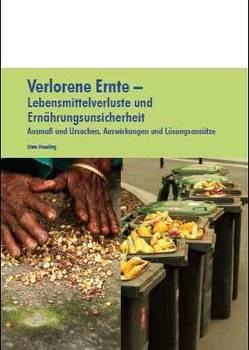 Verlorene Ernte – Lebensmittelverluste und Ernährungssicherheit von Hoering,  Uwe