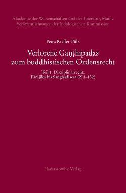 Verlorene Ganthipadas zum buddhistischen Ordensrecht Untersuchungen zu den in der Vajirabuddhitika zitierten Kommentaren Dhammasiris und Vajirabuddhis von Kieffer-Pülz,  Petra