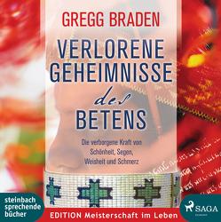 Verlorene Geheimnisse des Betens von Braden,  Gregg, Vester,  Claus