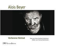 Verlorene Heimat von Bachmeier,  Florian, Beyer,  Alois, Holzamer,  Hans-Herbert