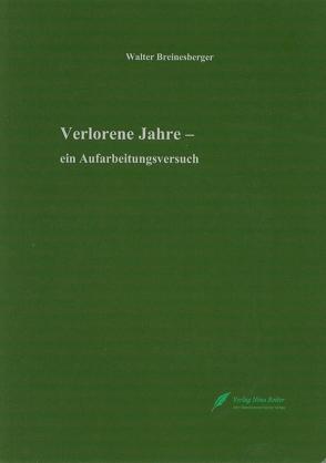 Verlorene Jahre von Breinesberger,  Walter