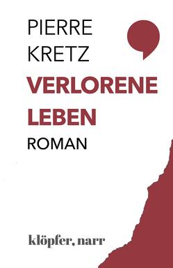 Verlorene Leben von Bray,  Claire, Kretz,  Pierre, Kuhn,  Irène