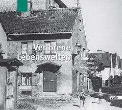 Verlorene Lebenswelten von Bauer,  Richard