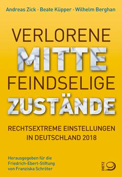 Verlorene Mitte – Feindselige Zustände von Berghan,  Wilhelm, Küpper,  Beate, Zick,  Andreas