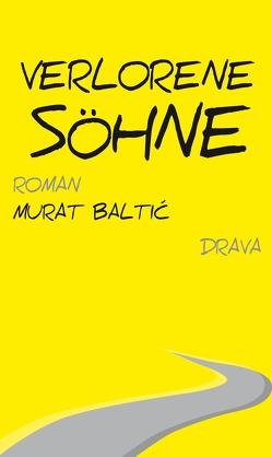 Verlorene Söhne von Baltic,  Murat, Dabic,  Jelena