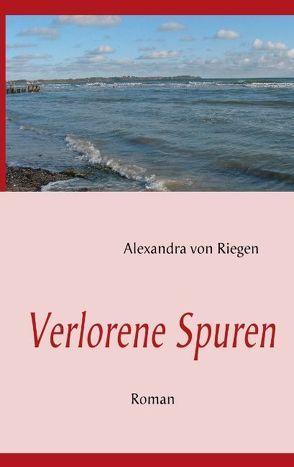 Verlorene Spuren von Riegen,  Alexandra von