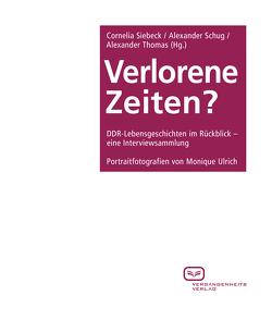 Verlorene Zeiten? von Schug,  Alexander, Siebeck,  Cornelia, Thomas,  Alexander