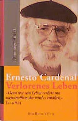 Verlorenes Leben von Cardenal,  Ernesto