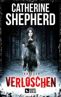 Verloschen: Thriller von Shepherd,  Catherine