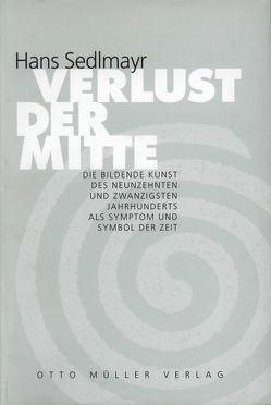 Verlust der Mitte von Sedlmayr,  Hans