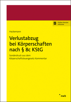 Verlustabzug bei Körperschaften nach § 8c KStG von Hackemann,  Tim
