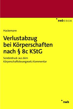 Verlustabzug bei Körperschaften nach § 8c KStG Online-Kapitel von Hackemann,  Tim