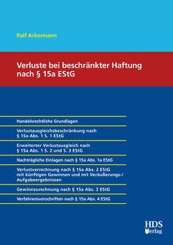 Verluste bei beschränkter Haftung nach § 15a EStG von Ackermann,  Ralf