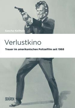 Verlustkino von Keilholz,  Sascha