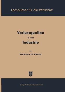 Verlustquellen in der Industrie von Henzel,  Friedrich