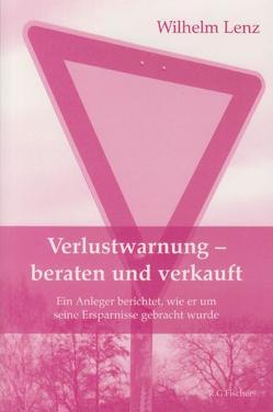 Verlustwarnung – beraten und verkauft von Lenz,  Wilhelm