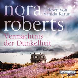 Vermächtnis der Dunkelheit von Burkhardt,  Christiane, Karun,  Vanida, Roberts,  Nora