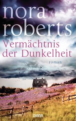 Vermächtnis der Dunkelheit von Burkhardt,  Christiane, Roberts,  Nora