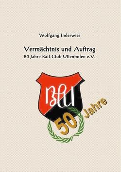 Vermächtnis und Auftrag von Inderwies,  Wolfgang