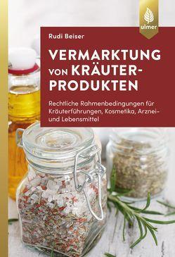 Vermarktung von Kräuterprodukten von Beiser,  Rudi