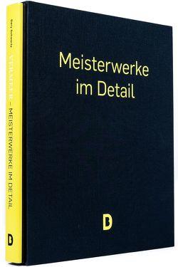 Vermeer –Meisterwerke im Detail (im Schmuckschuber) von Schwartz,  Gary, Vermeer,  Jan