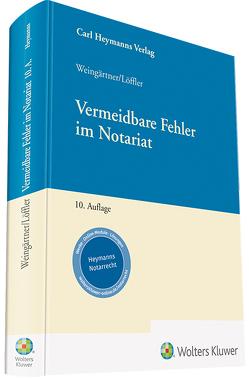Vermeidbare Fehler im Notariat von Weingärtner,  Helmut