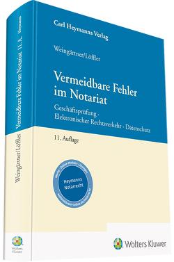 Vermeidbare Fehler im Notariat von Löffler,  Sebastian, Weingärtner,  Helmut