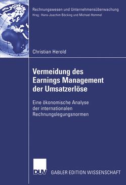 Vermeidung des Earnings Management der Umsatzerlöse von Böcking,  Prof. Dr. Hans-Joachim, Herold,  Christian