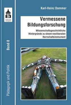 Vermessene Bildungsforschung von Dammer,  Karl-Heinz