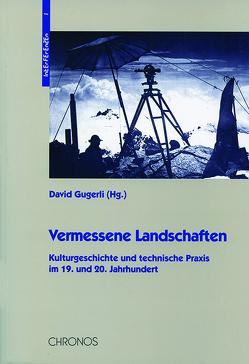 Vermessene Landschaften von Bormann,  Gert, Fischer,  Daniel, Gugerli,  David, Rickenbacher,  Martin