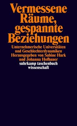 Vermessene Räume, gespannte Beziehungen von Hark,  Sabine, Hofbauer,  Johanna