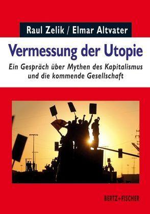 Vermessung der Utopie von Altvater,  Elmar, Zelik,  Raul