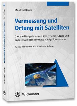 Vermessung und Ortung mit Satelliten von Bauer,  Manfred