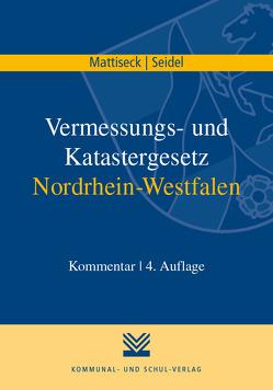 Vermessungs- und Katastergesetz Nordrhein-Westfalen von Mattiseck,  Klaus, Seidel,  Jochen