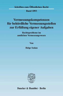 Vermessungskompetenzen für behördliche Vermessungsstellen zur Erfüllung eigener Aufgaben. von Sodan,  Helge
