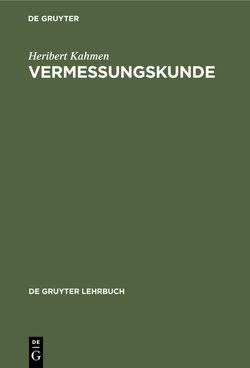 Vermessungskunde von Kahmen,  Heribert