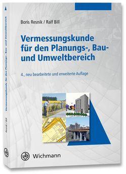 Vermessungskunde für den Planungs-, Bau- und Umweltbereich von Bill,  Ralf, Resnik,  Boris
