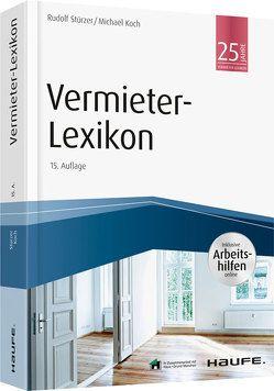 Vermieter-Lexikon – inkl. Arbeitshilfen online von Koch,  Michael, Stürzer,  Rudolf