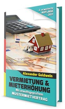 Vermietung & Mieterhöhung – Wegweiser zu Ihrem Erfolg von Goldwein,  Alexander
