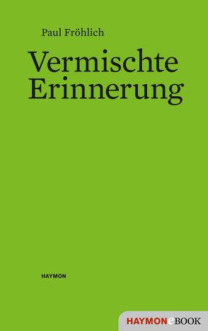 Vermischte Erinnerung von Fröhlich,  Paul